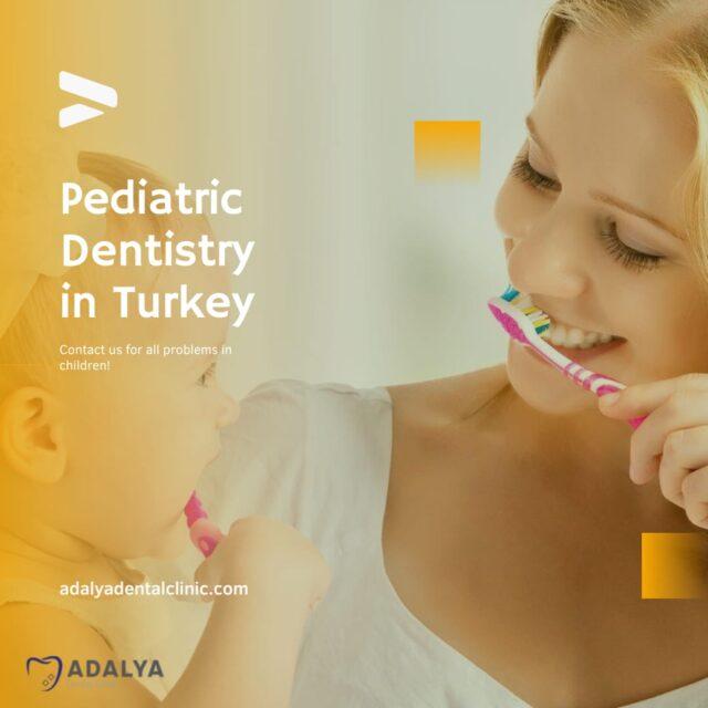 pediatric dentistry turkey antalya dentist